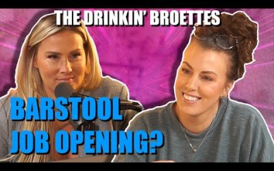 The Drinkin' Broettes #49 – Job Opening At Barstool Sports