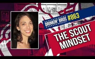 Drinkin' Bros Podcast 863 – The Scout Mindset
