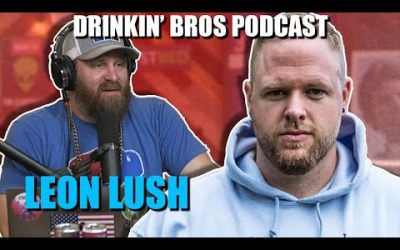 Drinkin' Bros Podcast #604 – Special Guest Leon Lush