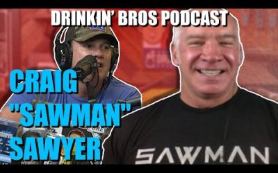 "Drinkin' Bros Podcast #606 – Special Guest Craig ""Sawman"" Sawyer"