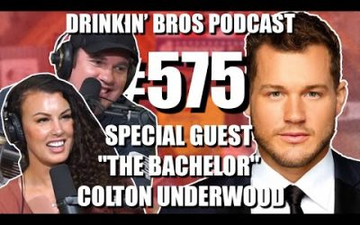 """Drinkin' Bros/Broettes Podcast #575 – Special Guest """"The Bachelor"""" Colton Underwood"""