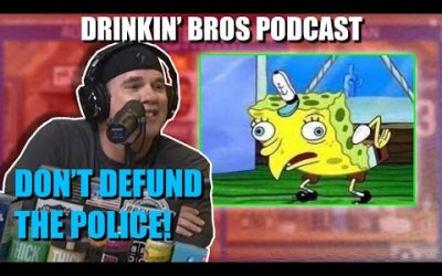 Drinkin' Bros Podcast #615 – Don't Defund The Police