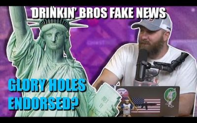 Drinkin' Bros Fake News 55 – New York Is Endorsing Glory Holes?
