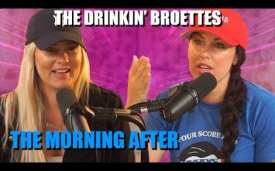 The Drinkin' Broettes #63 – The Morning After