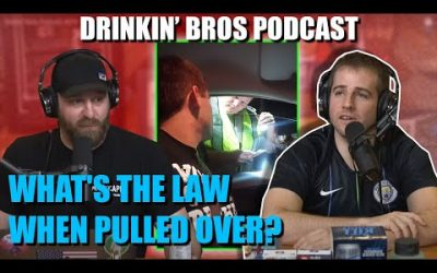 Drinkin' Bros Podcast #639 – What's The Law When Pulled Over?