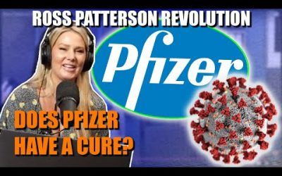 Ross Patterson Revolution #568 – Does Pfizer Have A Cure?