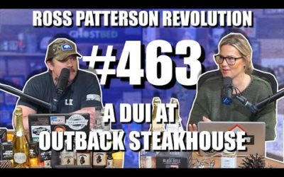 Ross Patterson Revolution #463 – A DUI At Outback Steakhouse