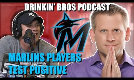 Drinkin' Bros Podcast #647 – Sports Companion 07/28/20 – 17 Marlins Players Test Positive