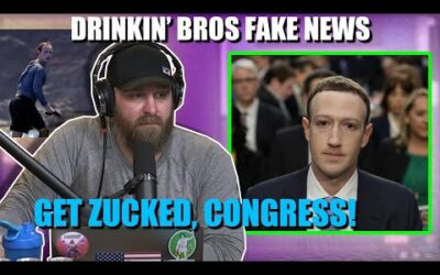 Drinkin' Bros Fake News #62  –  Get Zucked Congress