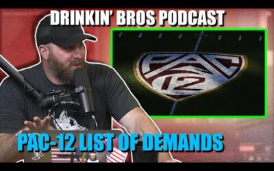 Drinkin' Bros Podcast #651 – Sports Companion 08/04/20 – PAC 12's List Of Demands
