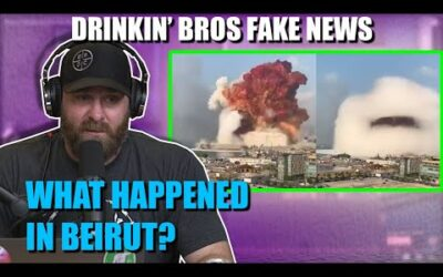 Drinkin' Bros Fake News #63 – What Happened In Beirut?