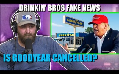 Drinkin' Bros Fake News #65 – Is Goodyear Cancelled?