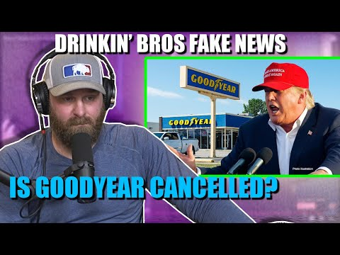 Drinkin' Bros Fake News #65 - Is Goodyear Cancelled?