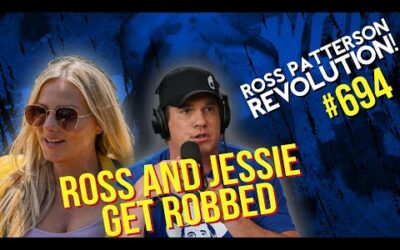 Ross Patterson Revolution #694 – Ross and Jessie Get Robbed