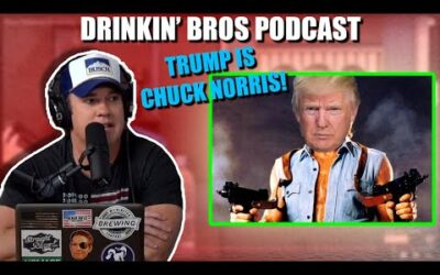 Drinkin' Bros Podcast #689 – Trump Is Chuck Norris!