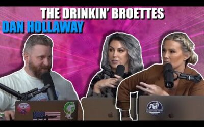 The Drinkin' Broettes – #89 Special Guest Dan Hollaway