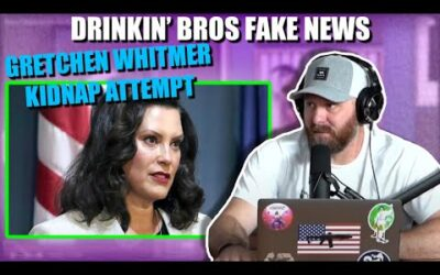 Drinkin' Bros Fake News #72 – Gretchen Whitmer Kidnap Attempt