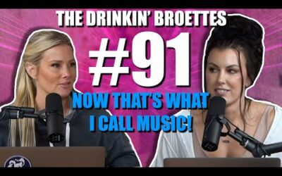 The Drinkin' Broettes #91 – Now Thats What I Call Music