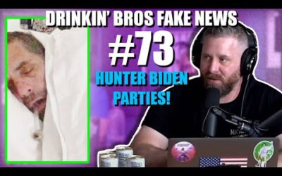 Drinkin' Bros Fake News #73 – Hunter Biden Parties