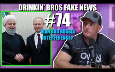 Drinkin' Bros Fake News #74 – Iran And Russia Interference?
