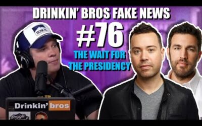 Drinkin' Bros Fake News #76 – The Wait For The Presidency With Jordan Harbinger & Matt Bilinski