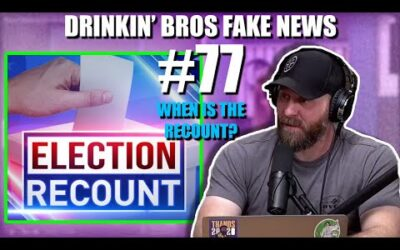 Drinkin' Bros Fake News #77 – When Is The Recount?