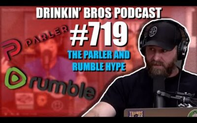 Drinkin' Bros Podcast #719 – The Parler And Rumble Hype