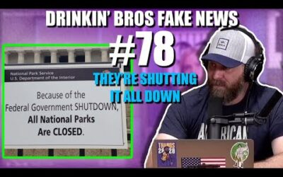 Drinkin' Bros Fake News #78 – They're Shutting It All Down