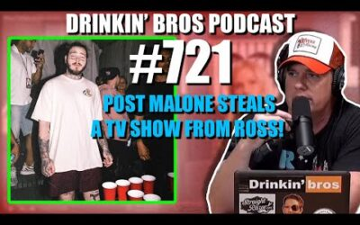 Drinkin' Bros Podcast #721 – Post Malone Steals A TV Show From Drinkin' Bros!