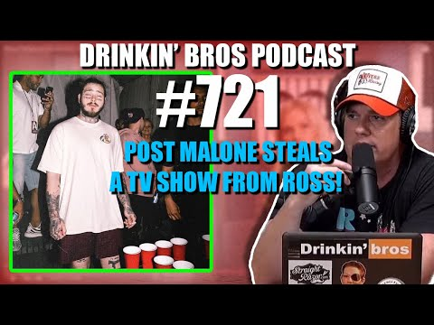 Drinkin' Bros Podcast #721 - Post Malone Steals A TV Show From Drinkin' Bros!