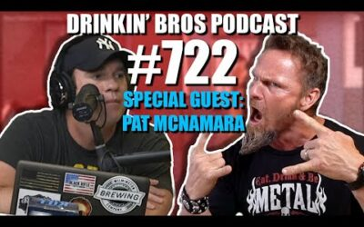 Drinkin' Bros Podcast Episode #722 – Special Guest Pat McNamara