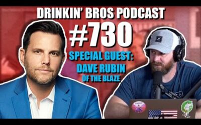 Drinkin' Bros Podcast #730 – Special Guest Dave Rubin Of The Blaze