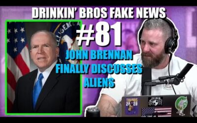 Drinkin' Bros Fake News #81 – John Brennan Finally Discusses Aliens