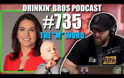 "Drinkin' Bros Podcast Episode #735 – The ""M"" Word"