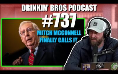 Drinkin' Bros Podcast #737 – Mitch McConnell Finally Calls It