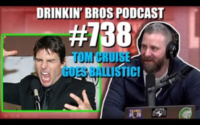 Drinkin' Bros Podcast #738 – Tom Cruise Goes Ballistic!