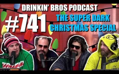 Drinkin' Bros Podcast #741 – The Super Dark Christmas Special