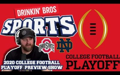 Drinkin' Bros Sports #18 – 2020 College Football Playoff Preview Show