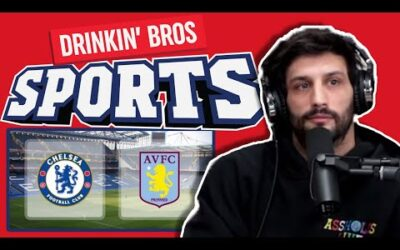 Chelsea Vs Aston Villa – Watch Along w/Papa G: … yea we're doing this soccer thing