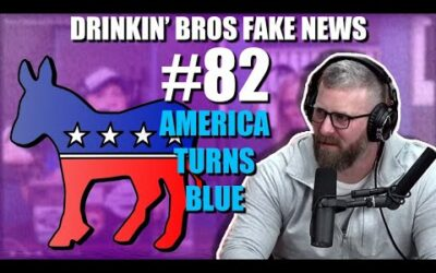 Drinkin' Bros Fake News #82 – America Turns Blue