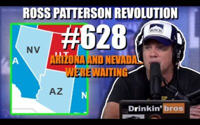 Ross Patterson Revolution #628 – Arizona And Nevada… We're Waiting.