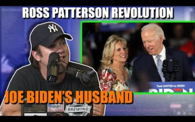 Ross Patterson Revolution #584 – I'm Joe Biden's Husband