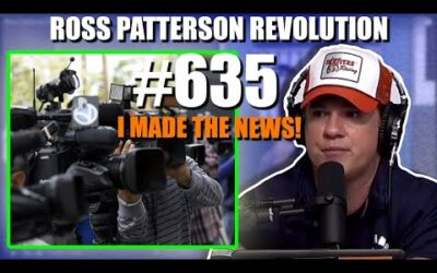 Ross Patterson Revolution #635 – I Made The News!