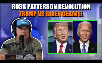 Ross Patterson Revolution #606 – Trump Vs Biden Debate!