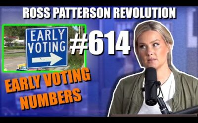 Ross Patterson Revolution #614 – Early Voting Numbers