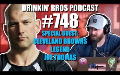 Drinkin' Bros Podcast #748 – Special Guest Cleveland Browns Legend Joe Thomas