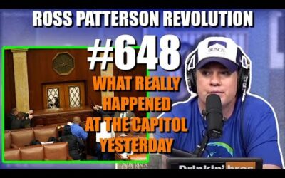 Ross Patterson Revolution #648 – What REALLY Happened At The Capitol Yesterday