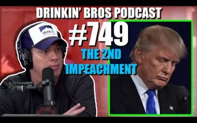 Drinkin' Bros Podcast #749 – The 2nd Impeachment