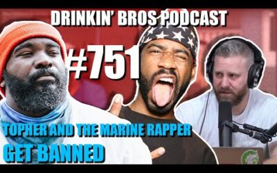 Drinkin' Bros Podcast #751 – Topher and The Marine Rapper Get BANNED