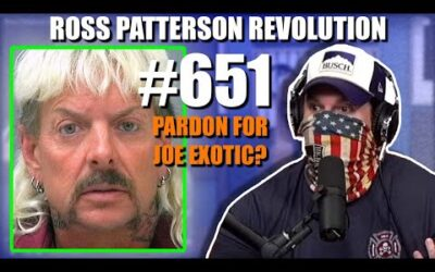 Ross Patterson Revolution #651 – Pardon For Joe Exotic?